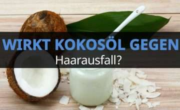 Kokosöl gegen Haarausfall
