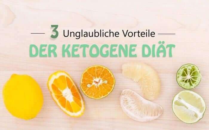 Vorteile der Ketogene Diät