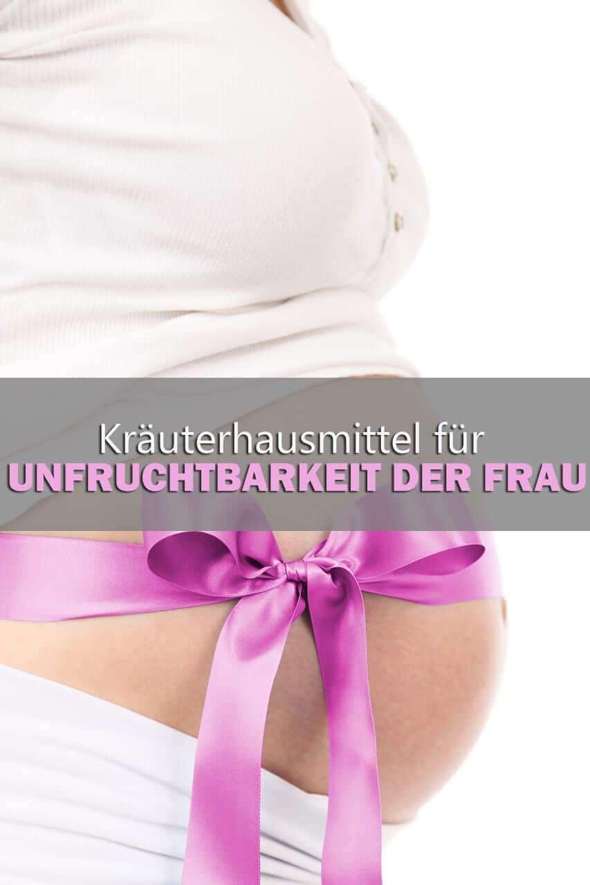 Kräuterhausmittel für Unfruchtbarkeit der Frau