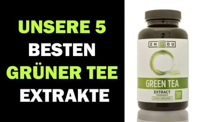 Unsere 5 besten Grüner Tee Extrakte