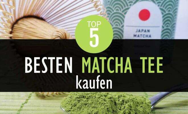Besten Matcha Tee kaufen