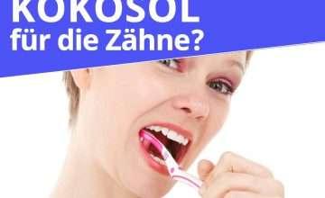Was bringt Kokosöl für die Zähne?