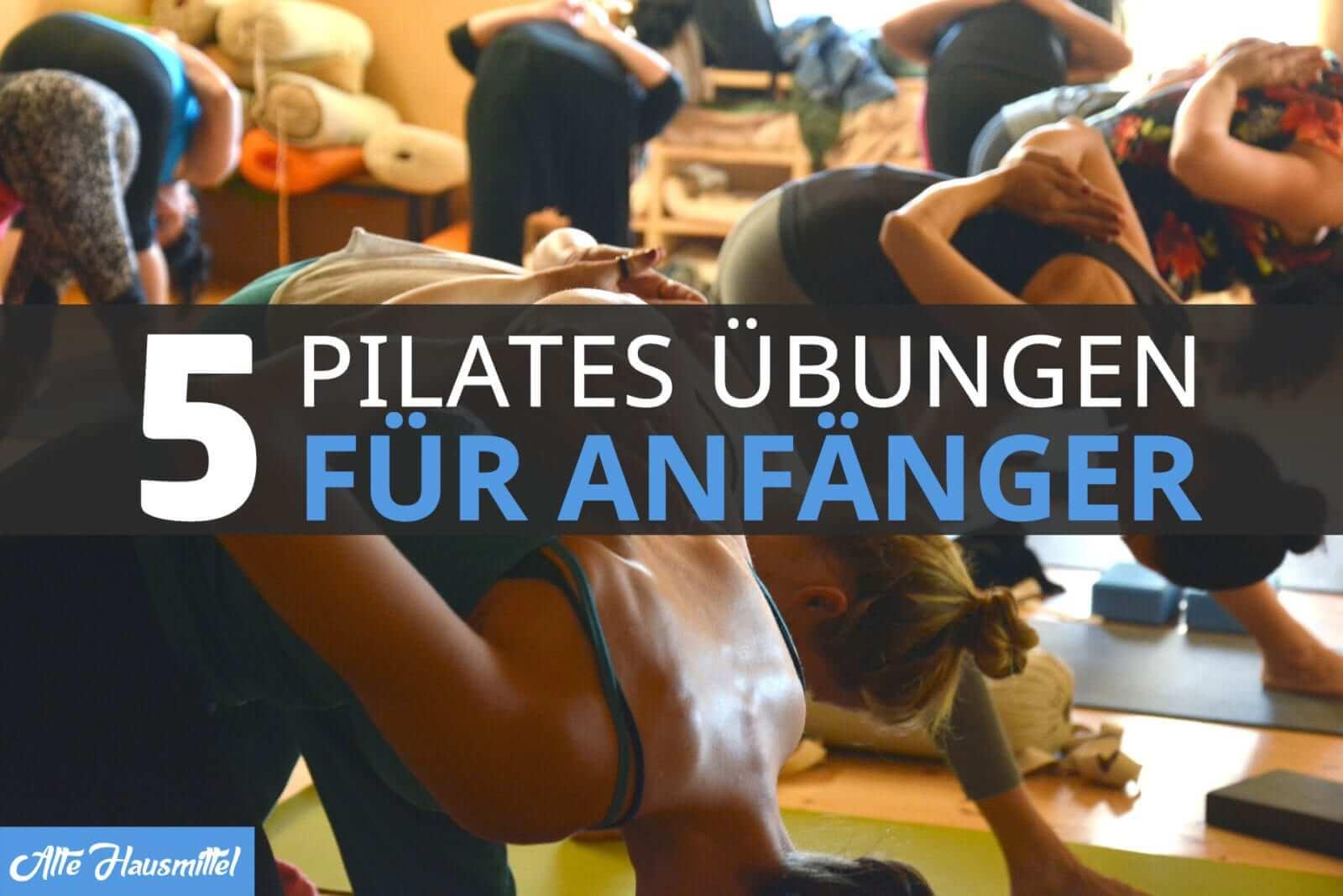 5 Pilates Übungen für Anfänger (mit Videoanleitung) ✓
