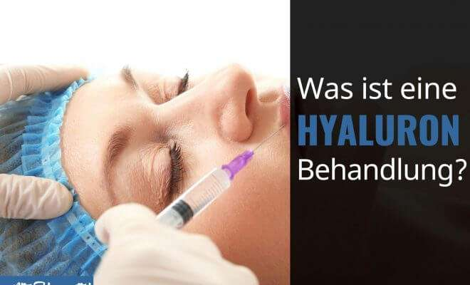 Was ist eine Hyaluron Behandlung?