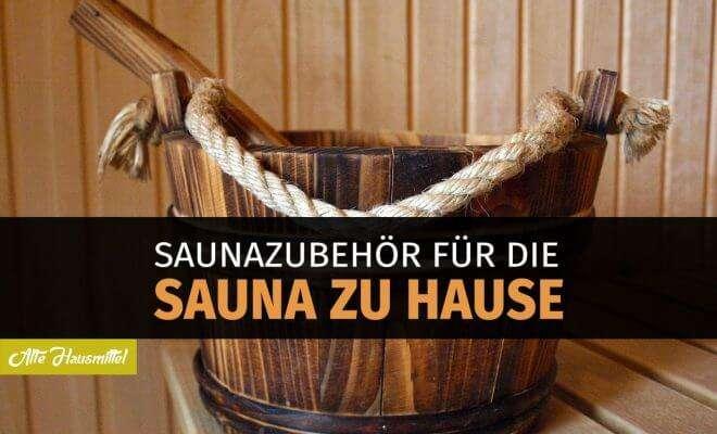 Saunazubehör für die Sauna zu Hause