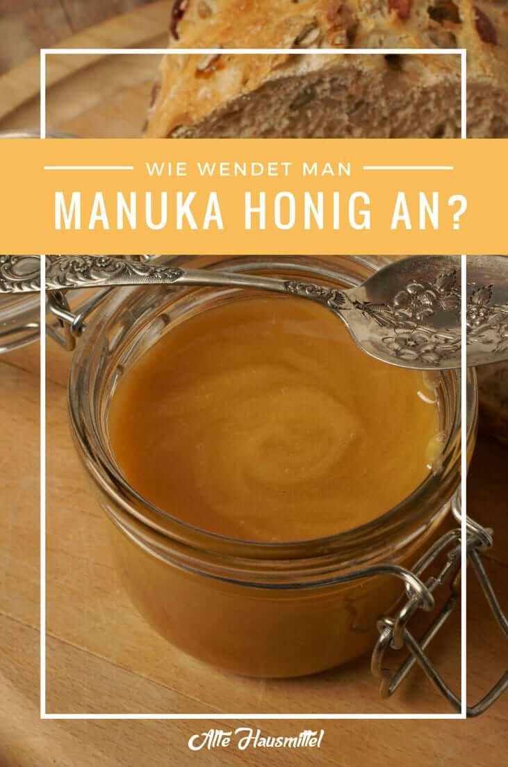 Wie wendet man Manuka Honig an