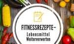 Fitnessrezepte Lebensmittel weiterverwerten