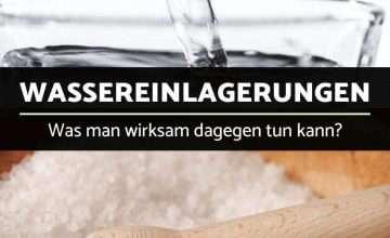 Wassereinlagerungen loszuwerden