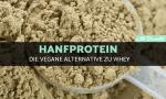 Hanfprotein im vergleich