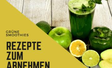 Grüne Smoothies Rezepte zum Abnehmen
