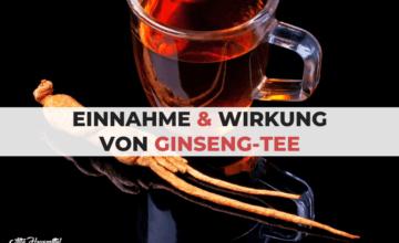Ginseng Tee wirkung und vorteile